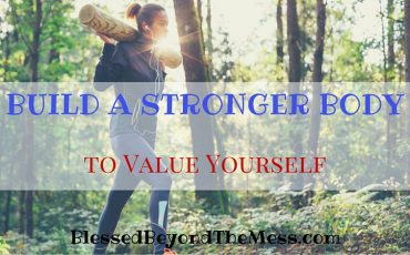 Build a Stronger Body to Value Yourself