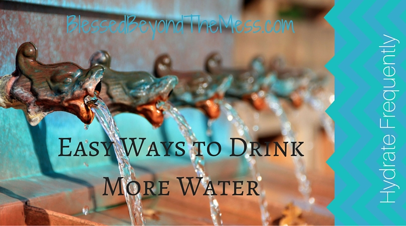 Easy Ways to Drink More Water H ~ Blessed Beyond the Mess