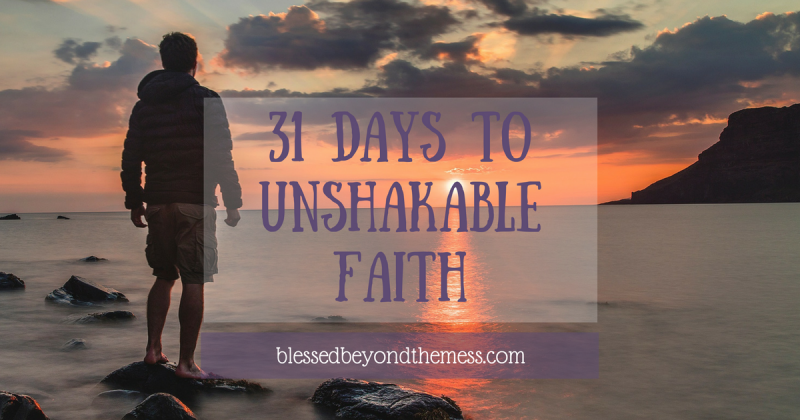 31 Days to Unshakable Faith