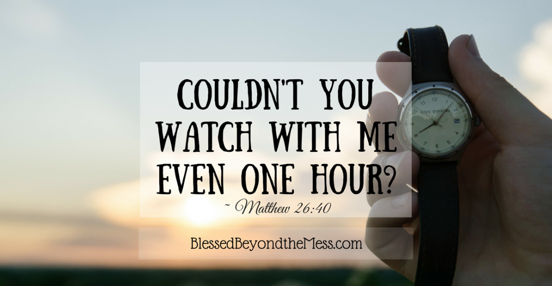Couldn't you watch with me even one hour?