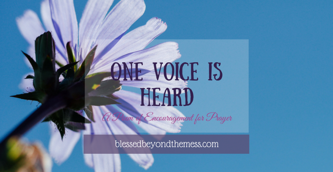 One Voice is Heard ~ A poem of encouragement for prayer
