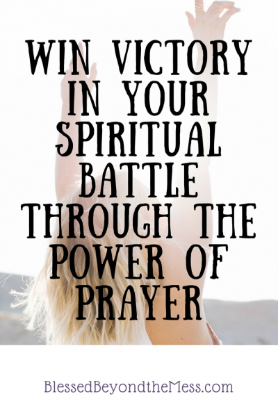Win victory in your spiritual battle today through the mighty power of prayer.