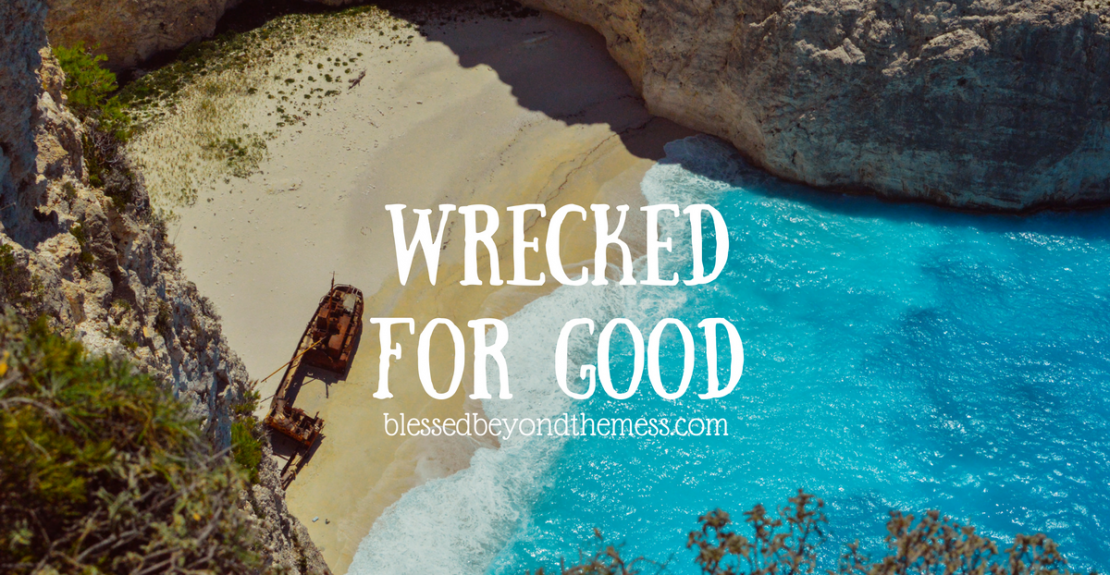 Wrecked for Good ~ Trust in God