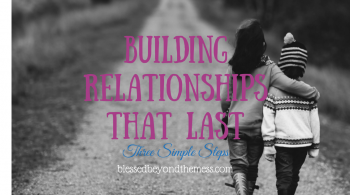 Three simple keys to building relationships that last