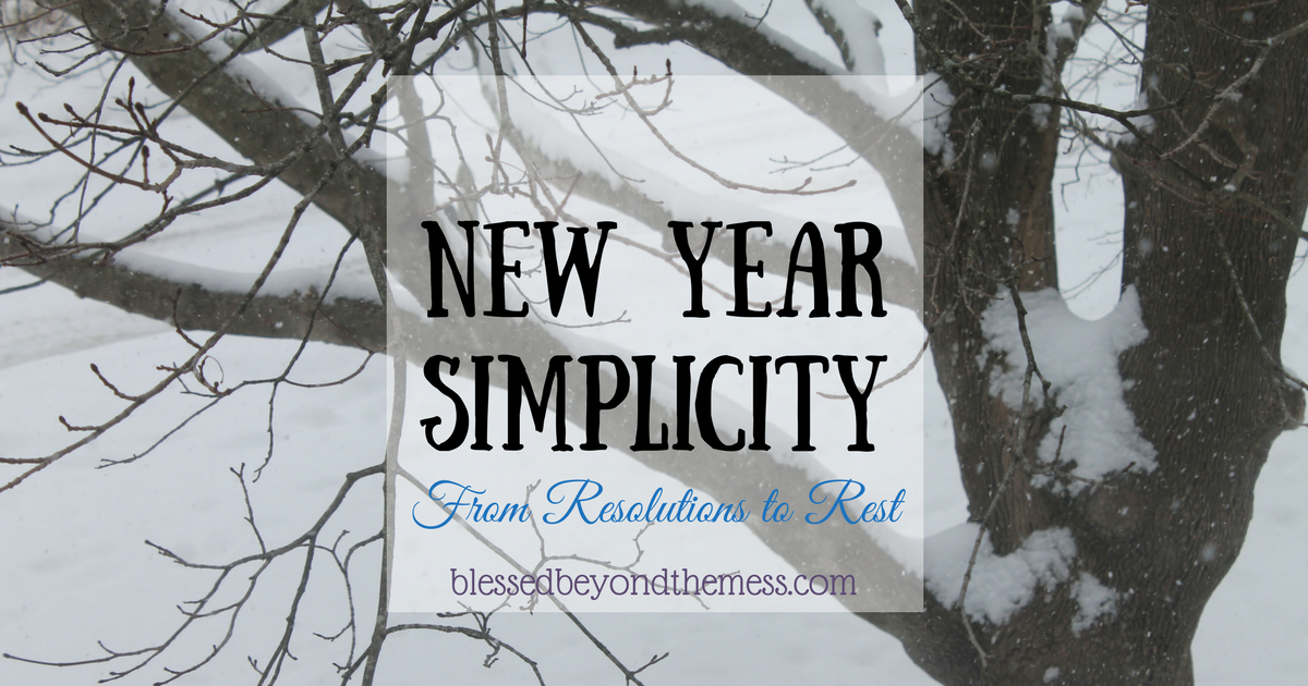 New Year Simplicity, from Resolution to Rest