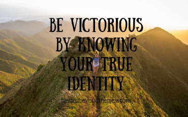 be victorious by knowing you true identity